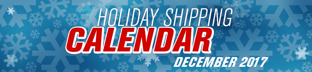 Holiday Shipping Calendar - December 2017